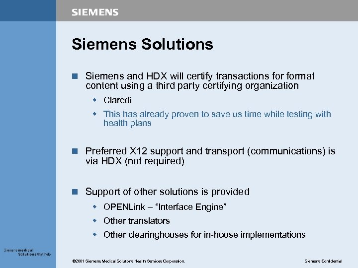 Siemens Solutions n Siemens and HDX will certify transactions format content using a third