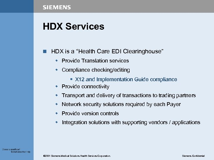 "HDX Services n HDX is a ""Health Care EDI Clearinghouse"" w Provide Translation services"