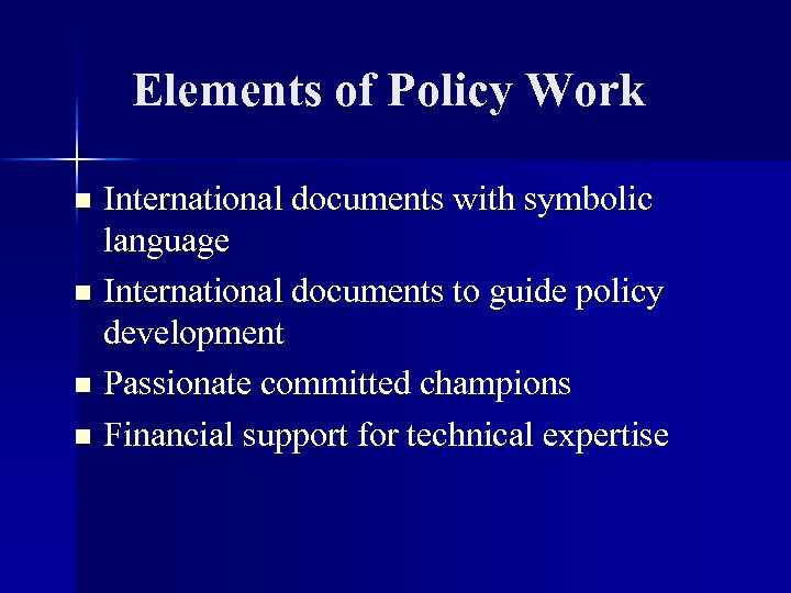 Elements of Policy Work International documents with symbolic language n International documents to guide