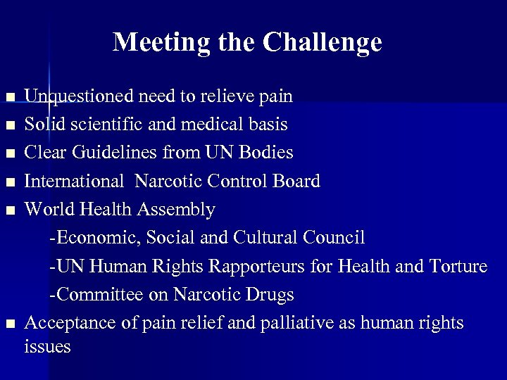 Meeting the Challenge Unquestioned need to relieve pain n Solid scientific and medical basis