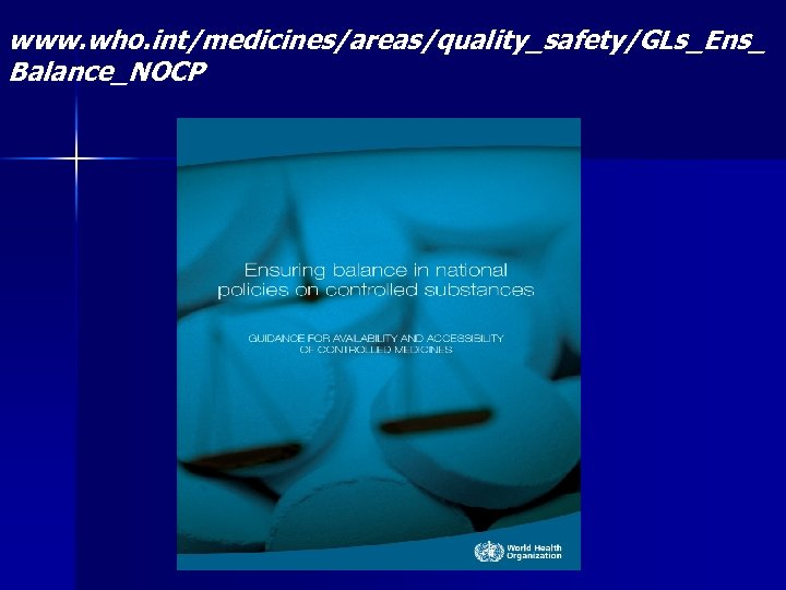 www. who. int/medicines/areas/quality_safety/GLs_Ens_ Balance_NOCP