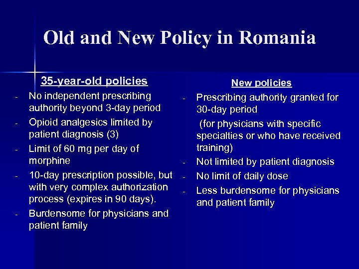 Old and New Policy in Romania 35 -year-old policies - - No independent prescribing