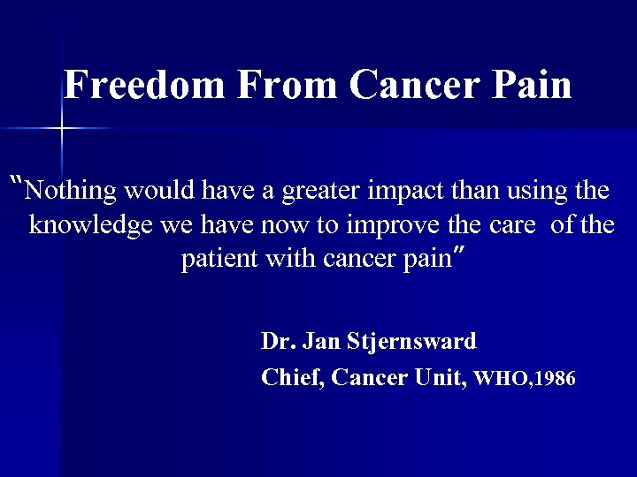 """Freedom From Cancer Pain """"Nothing would have a greater impact than using the knowledge"""