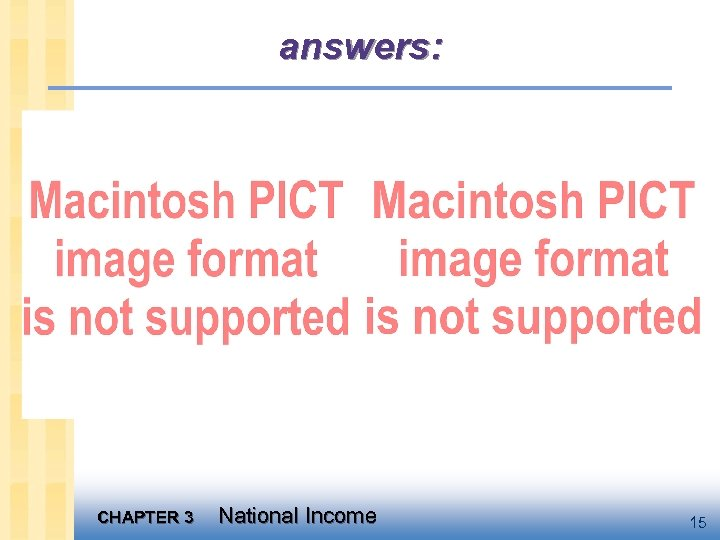 answers: CHAPTER 3 National Income 15