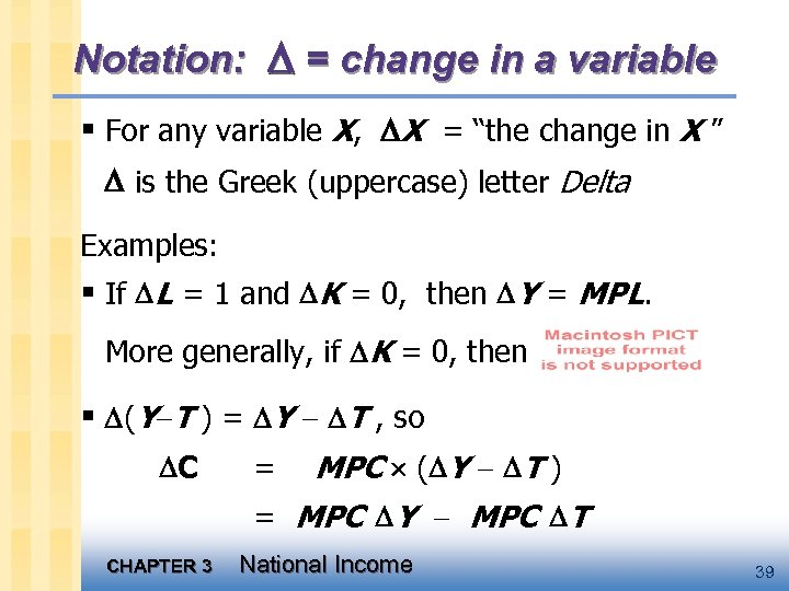 "Notation: = change in a variable § For any variable X, X = ""the"