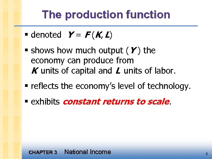 The production function § denoted Y = F (K, L) § shows how much