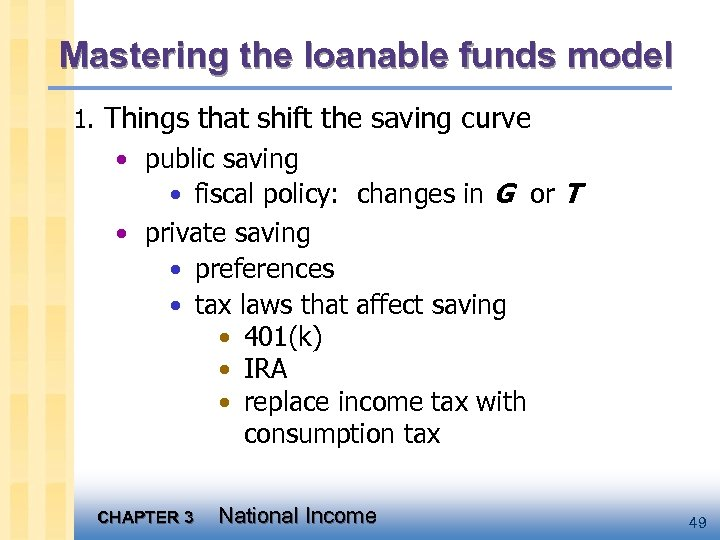 Mastering the loanable funds model 1. Things that shift the saving curve • public