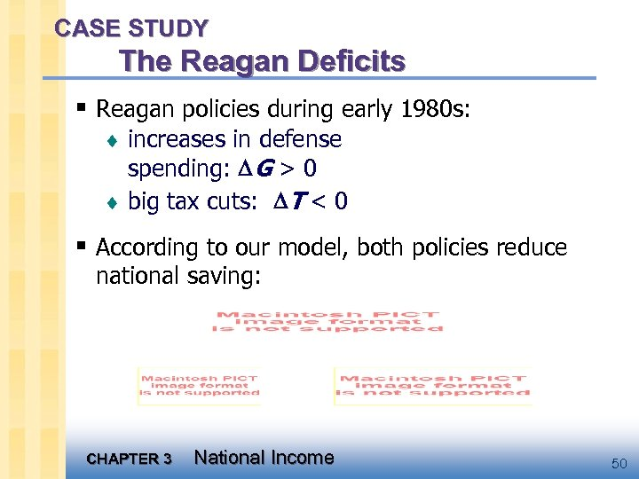 CASE STUDY The Reagan Deficits § Reagan policies during early 1980 s: ¨ increases