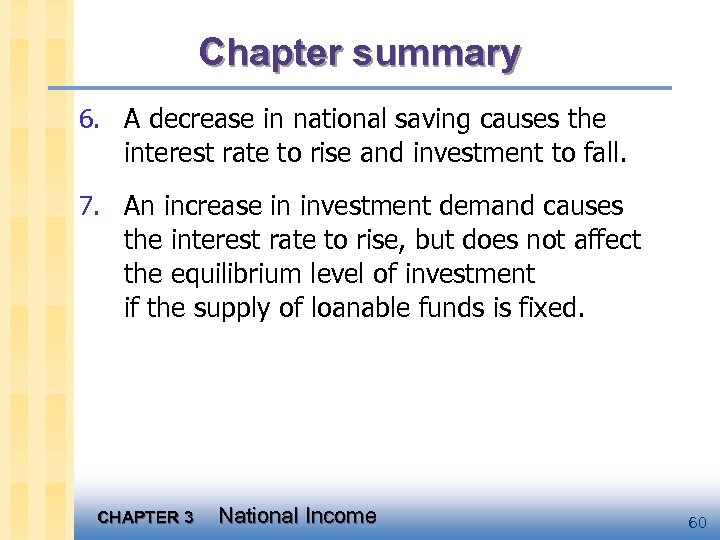 Chapter summary 6. A decrease in national saving causes the interest rate to rise