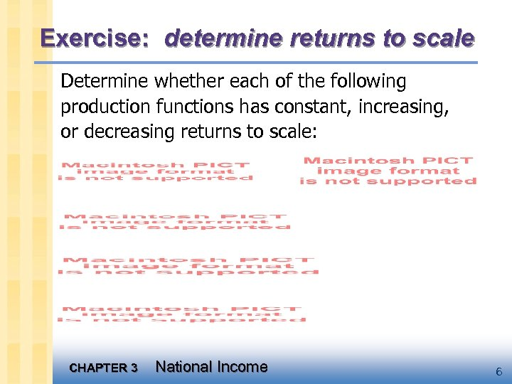Exercise: determine returns to scale Determine whether each of the following production functions has