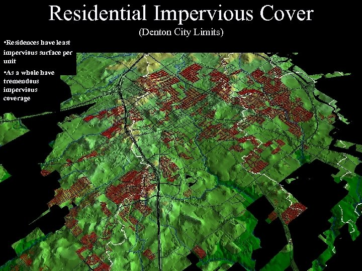 Residential Impervious Cover (Denton City Limits) • Residences have least impervious surface per unit