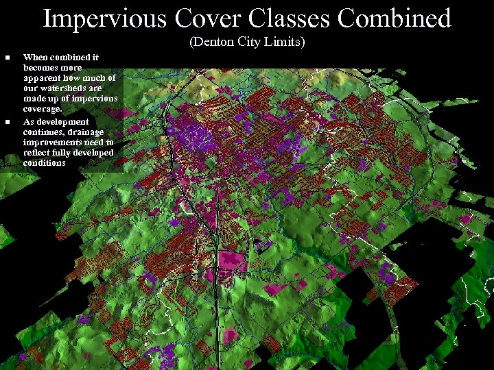 Impervious Cover Classes Combined (Denton City Limits) n n When combined it becomes more