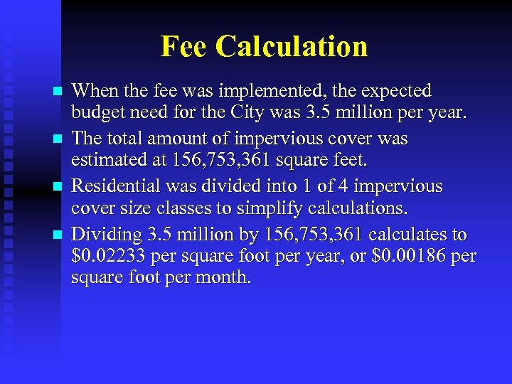Fee Calculation n n When the fee was implemented, the expected budget need for