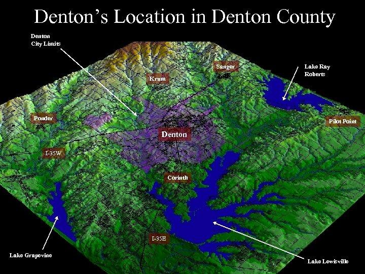 Denton's Location in Denton County Denton City Limits Sanger Krum Ponder Lake Ray Roberts