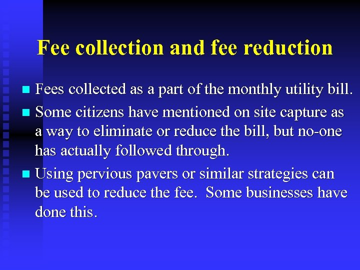 Fee collection and fee reduction Fees collected as a part of the monthly utility