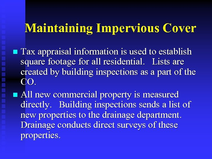 Maintaining Impervious Cover Tax appraisal information is used to establish square footage for all