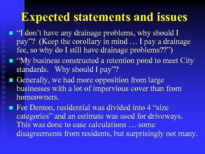 """Expected statements and issues n n """"I don't have any drainage problems, why should"""