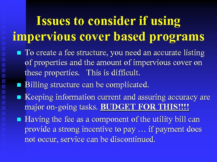Issues to consider if using impervious cover based programs n n To create a