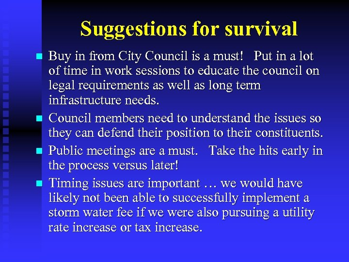 Suggestions for survival n n Buy in from City Council is a must! Put
