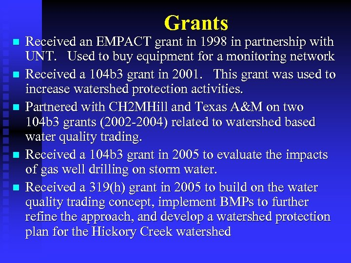 Grants n n n Received an EMPACT grant in 1998 in partnership with UNT.