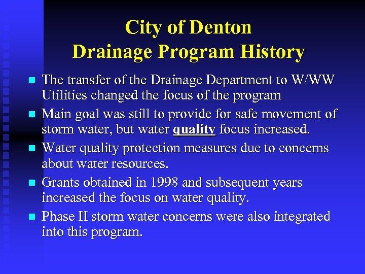 City of Denton Drainage Program History n n n The transfer of the Drainage