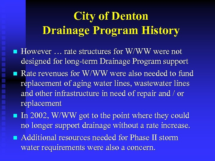 City of Denton Drainage Program History n n However … rate structures for W/WW