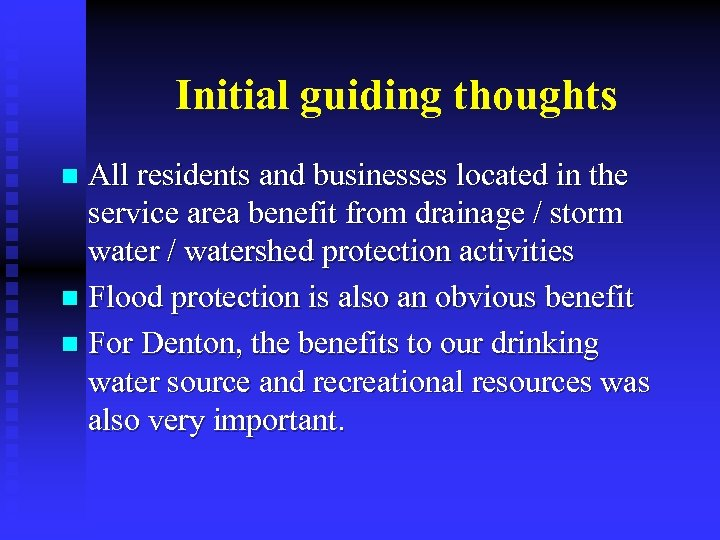 Initial guiding thoughts All residents and businesses located in the service area benefit from