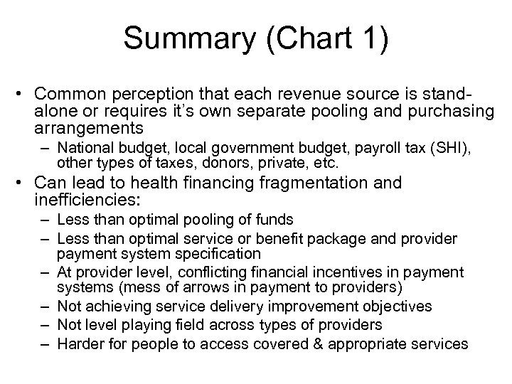 Summary (Chart 1) • Common perception that each revenue source is standalone or requires
