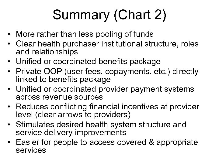 Summary (Chart 2) • More rather than less pooling of funds • Clear health