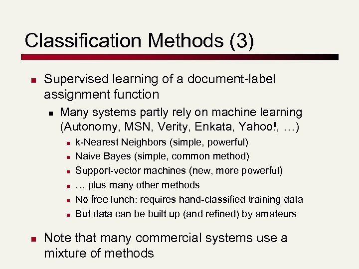 Classification Methods (3) n Supervised learning of a document-label assignment function n Many systems
