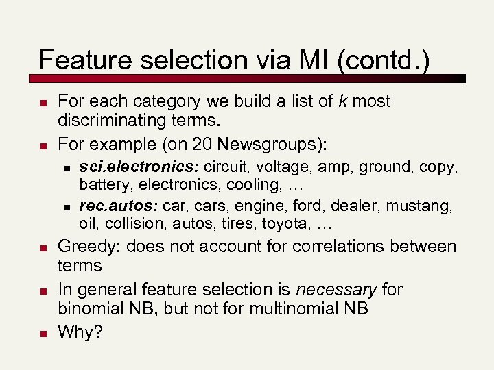 Feature selection via MI (contd. ) n n For each category we build a