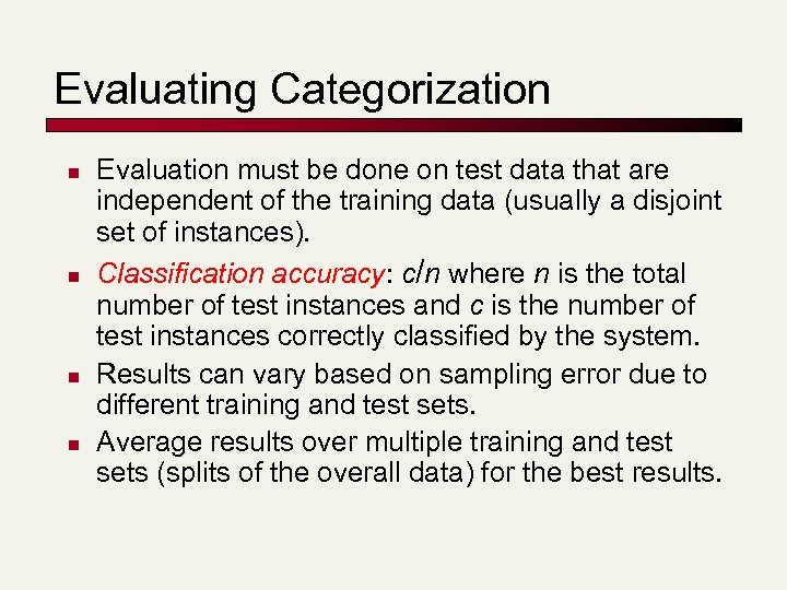 Evaluating Categorization n n Evaluation must be done on test data that are independent