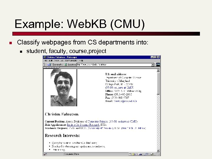 Example: Web. KB (CMU) n Classify webpages from CS departments into: n student, faculty,