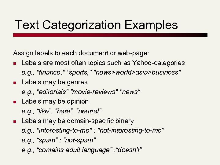 Text Categorization Examples Assign labels to each document or web-page: n Labels are most