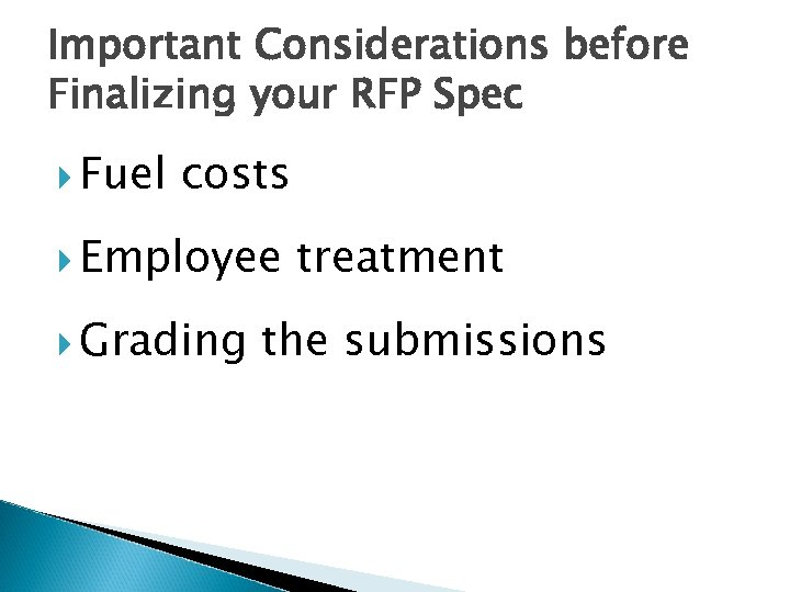 Important Considerations before Finalizing your RFP Spec Fuel costs Employee Grading treatment the submissions