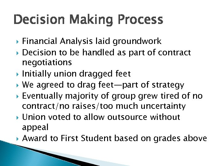 Decision Making Process Financial Analysis laid groundwork Decision to be handled as part of