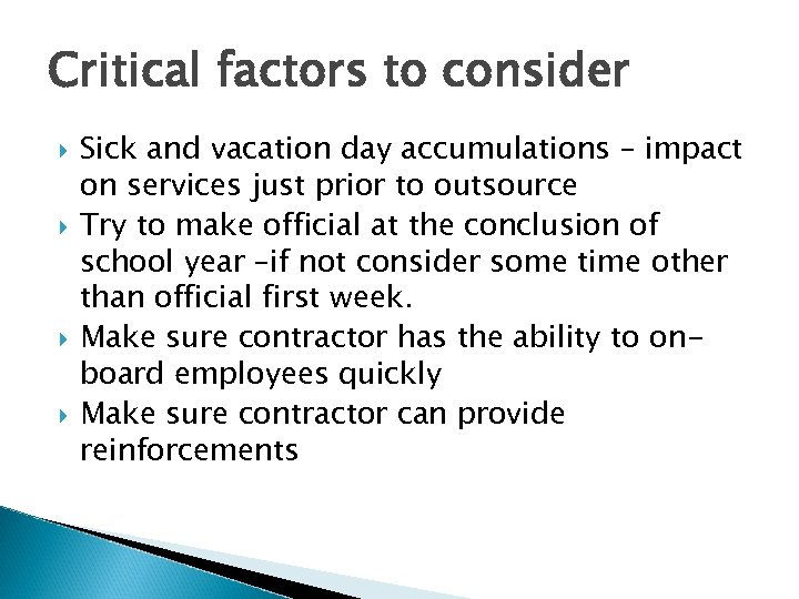 Critical factors to consider Sick and vacation day accumulations – impact on services just