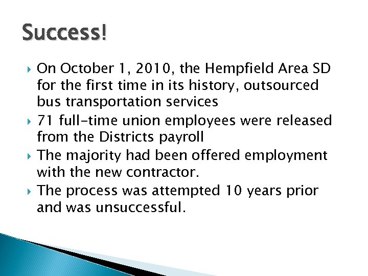 Success! On October 1, 2010, the Hempfield Area SD for the first time in
