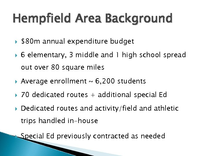 Hempfield Area Background $80 m annual expenditure budget 6 elementary, 3 middle and 1