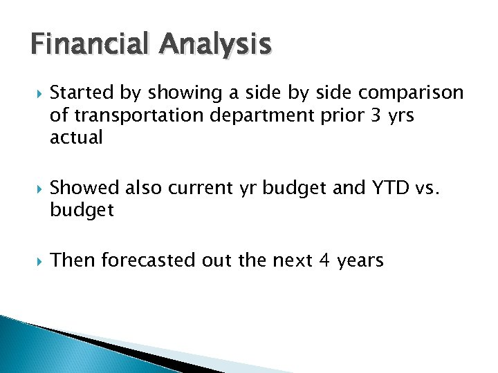 Financial Analysis Started by showing a side by side comparison of transportation department prior