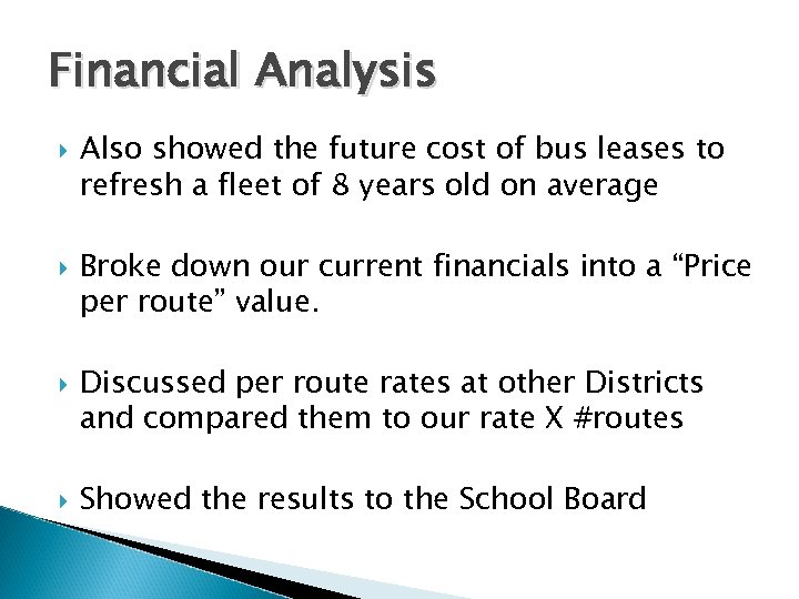 Financial Analysis Also showed the future cost of bus leases to refresh a fleet