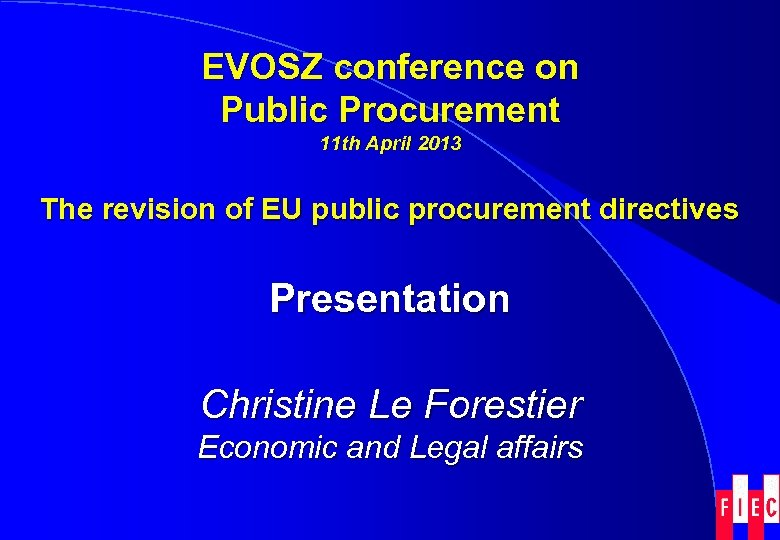 EVOSZ conference on Public Procurement 11 th April 2013 The revision of EU public