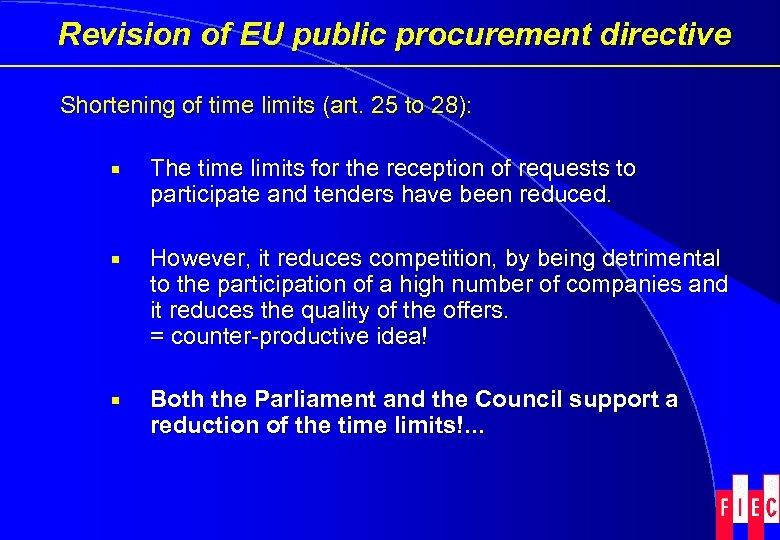 Revision of EU public procurement directive Shortening of time limits (art. 25 to 28):