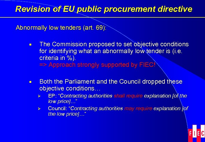 Revision of EU public procurement directive Abnormally low tenders (art. 69): ¡ The Commission