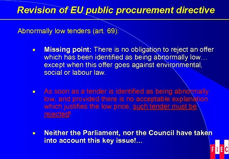 Revision of EU public procurement directive Abnormally low tenders (art. 69): ¡ Missing point: