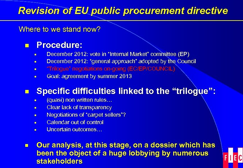 Revision of EU public procurement directive Where to we stand now? ¾ Procedure: ¡