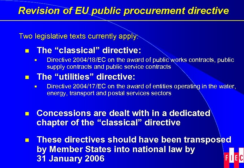 """Revision of EU public procurement directive Two legislative texts currently apply: ¾ The """"classical"""""""