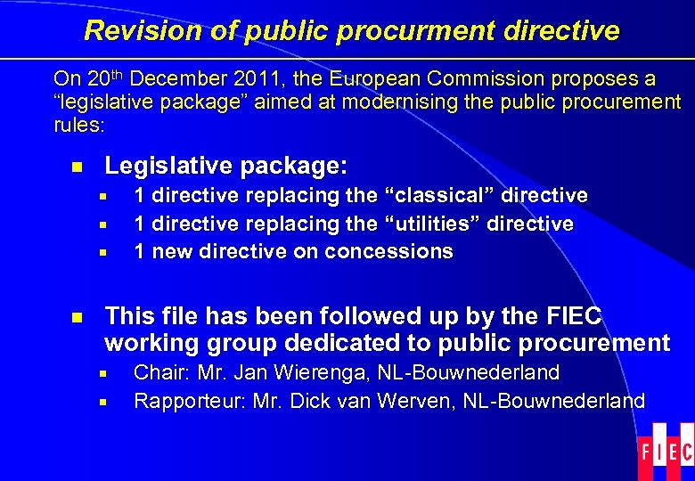 Revision of public procurment directive On 20 th December 2011, the European Commission proposes