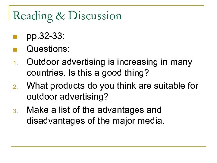 Reading & Discussion n n 1. 2. 3. pp. 32 -33: Questions: Outdoor advertising