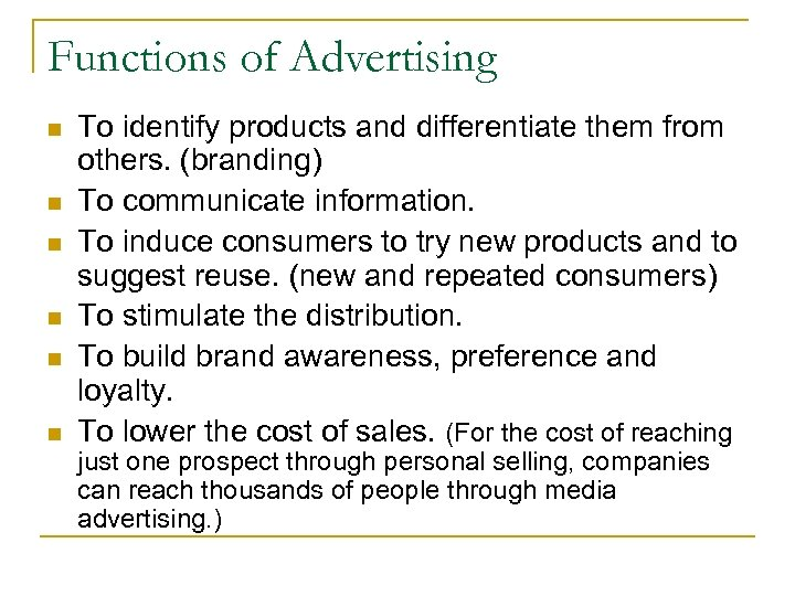 Functions of Advertising n n n To identify products and differentiate them from others.